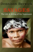 Cover of Savages, The Life & Killing of the Yanomami